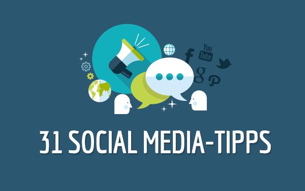 31 Social Media-Tipps